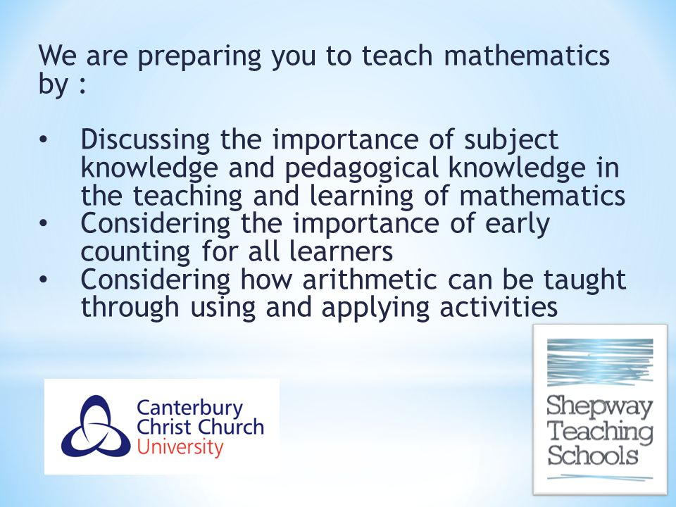 We are preparing you to teach mathematics by :