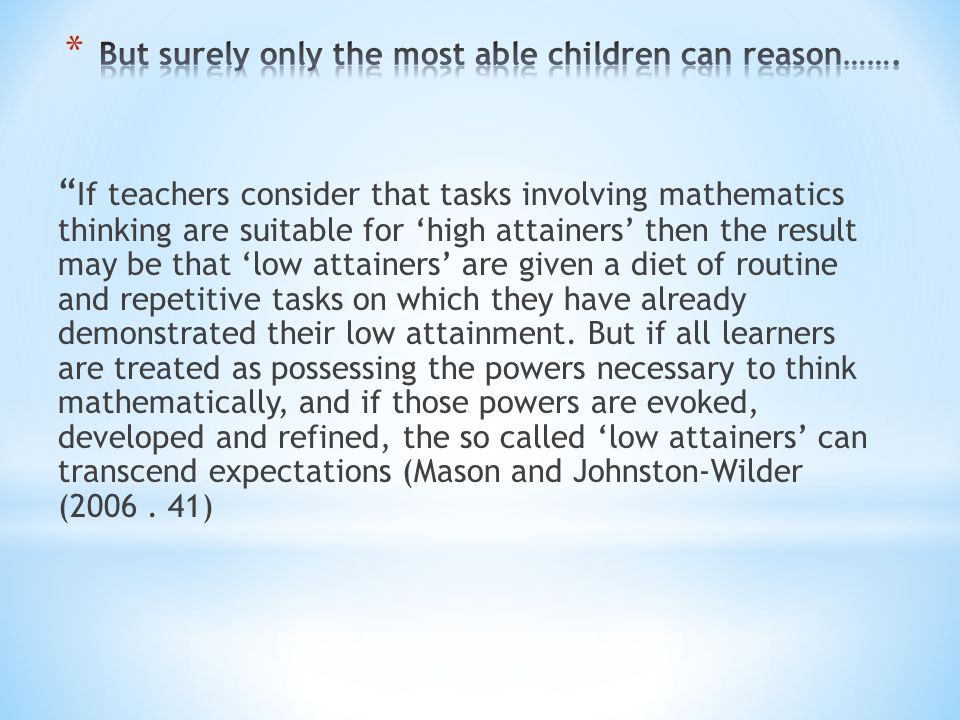 But surely only the most able children can reason…….