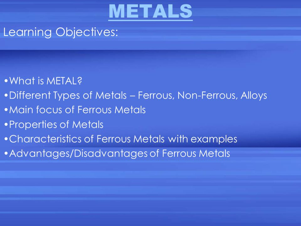 METALS Learning Objectives: What is METAL