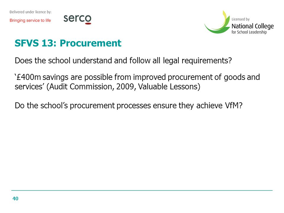SFVS 13: Procurement Does the school understand and follow all legal requirements