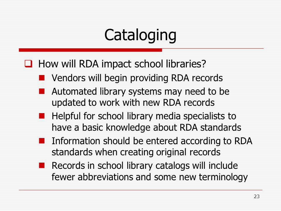 Cataloging How will RDA impact school libraries