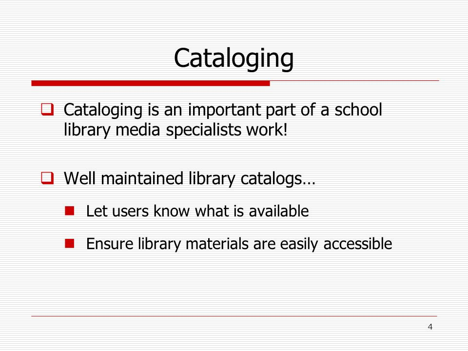 Cataloging Cataloging is an important part of a school library media specialists work! Well maintained library catalogs…