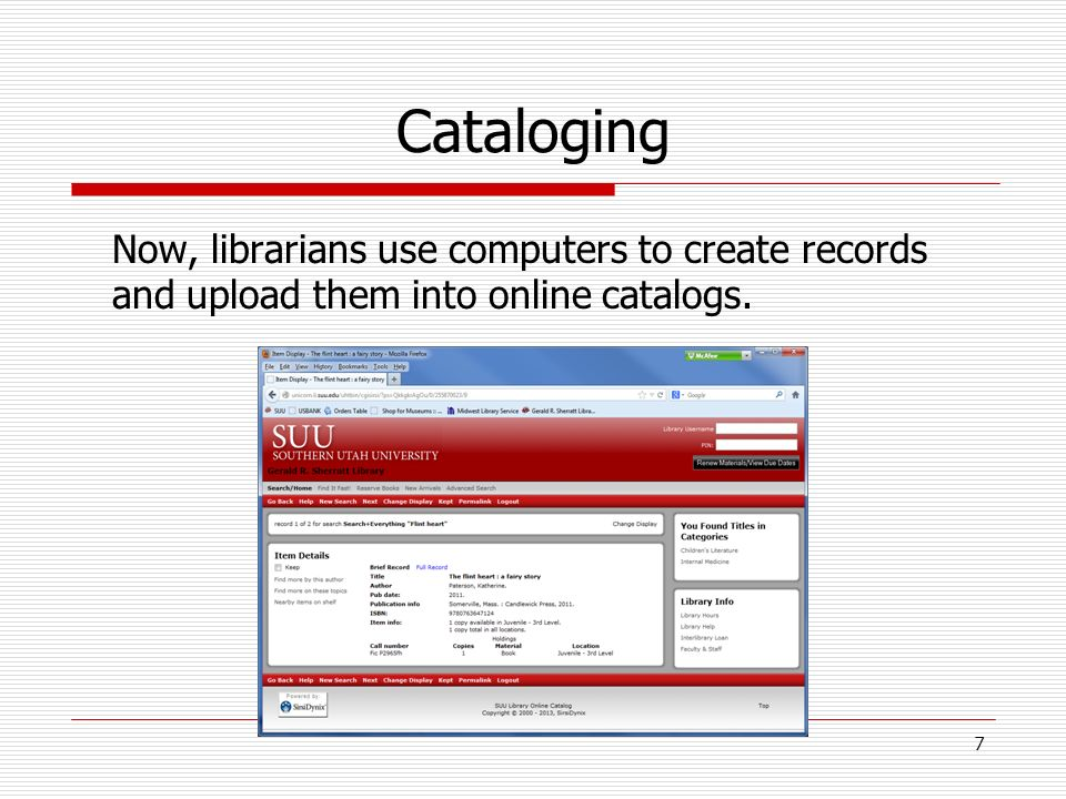 Cataloging Now, librarians use computers to create records and upload them into online catalogs.