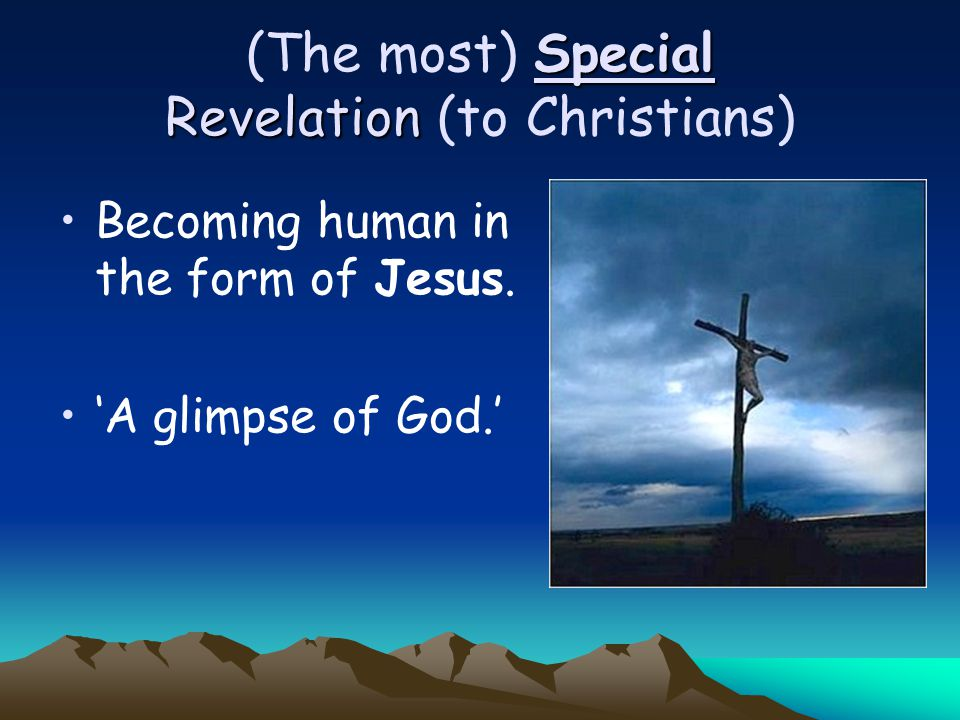 (The most) Special Revelation (to Christians)
