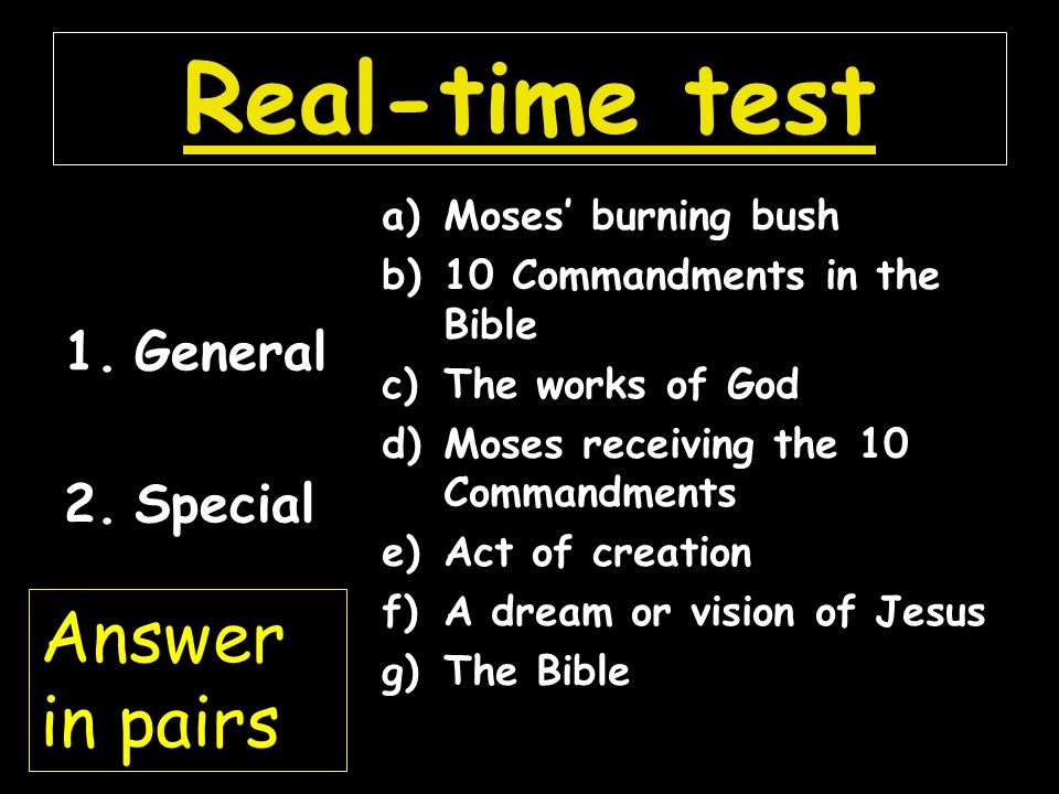 Real-time test Answer in pairs General Special Moses' burning bush