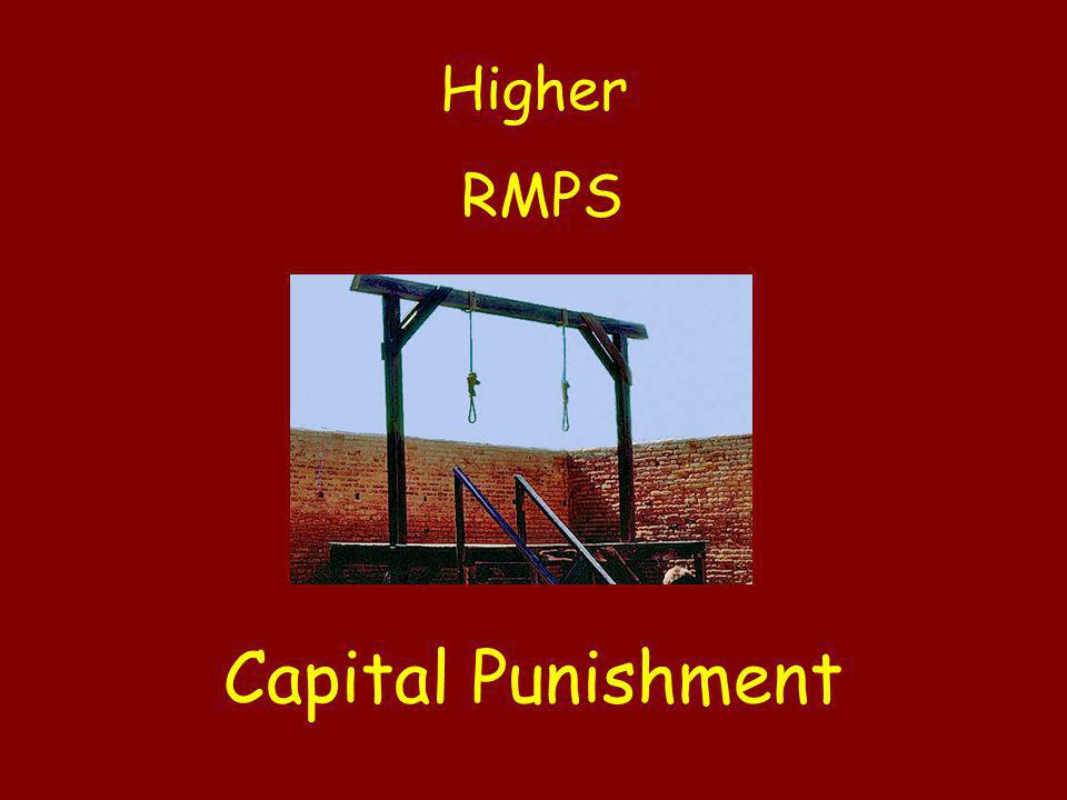 Higher RMPS Capital Punishment