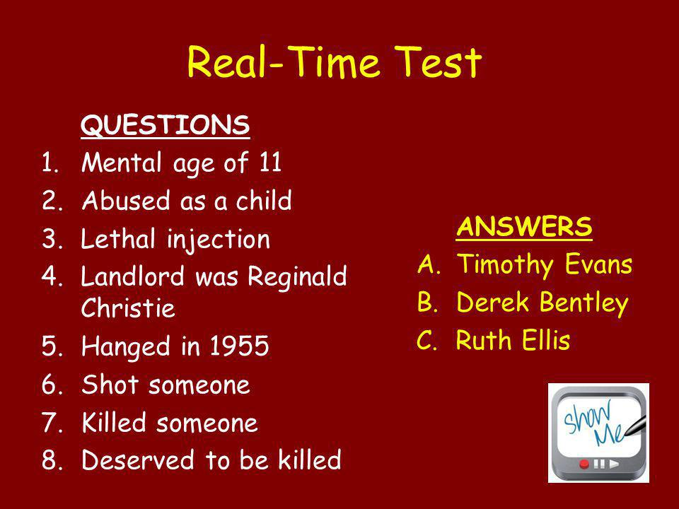 Real-Time Test QUESTIONS Mental age of 11 Abused as a child