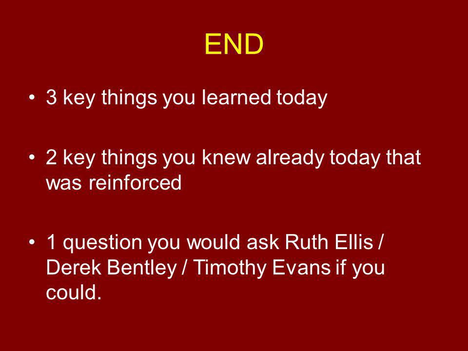END 3 key things you learned today