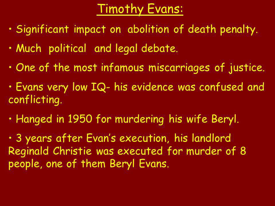 Timothy Evans: Significant impact on abolition of death penalty.