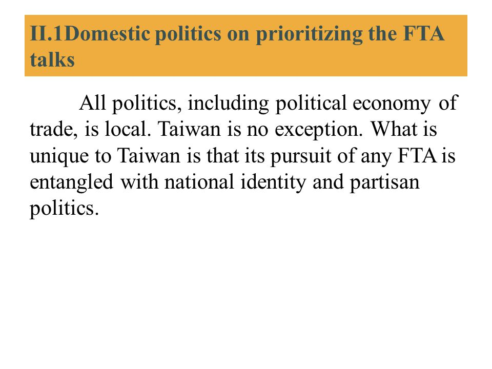 II.1Domestic politics on prioritizing the FTA talks