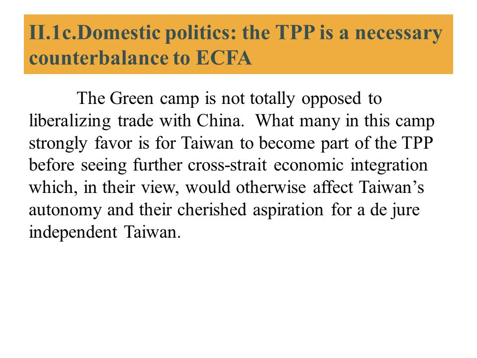 II.1c.Domestic politics: the TPP is a necessary counterbalance to ECFA