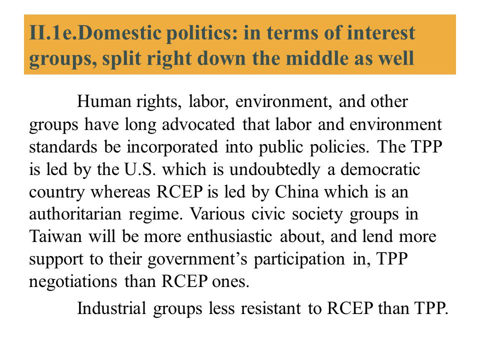 II.1e.Domestic politics: in terms of interest groups, split right down the middle as well
