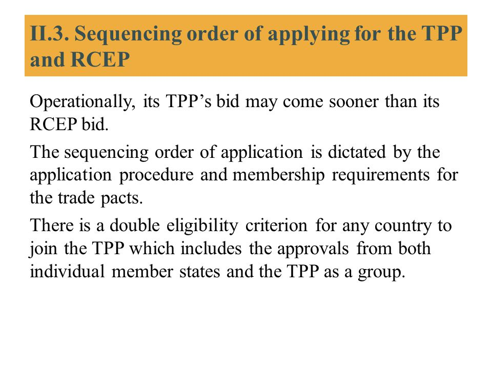II.3. Sequencing order of applying for the TPP and RCEP