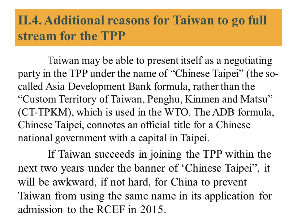 II.4. Additional reasons for Taiwan to go full stream for the TPP