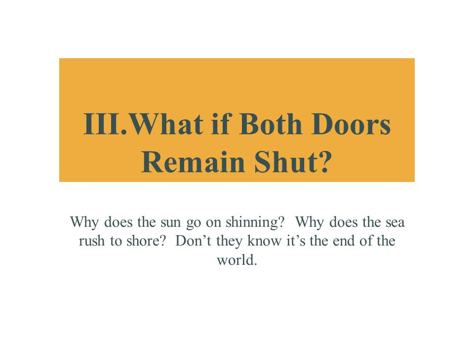 III.What if Both Doors Remain Shut