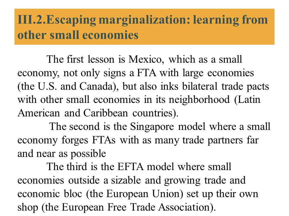 III.2.Escaping marginalization: learning from other small economies