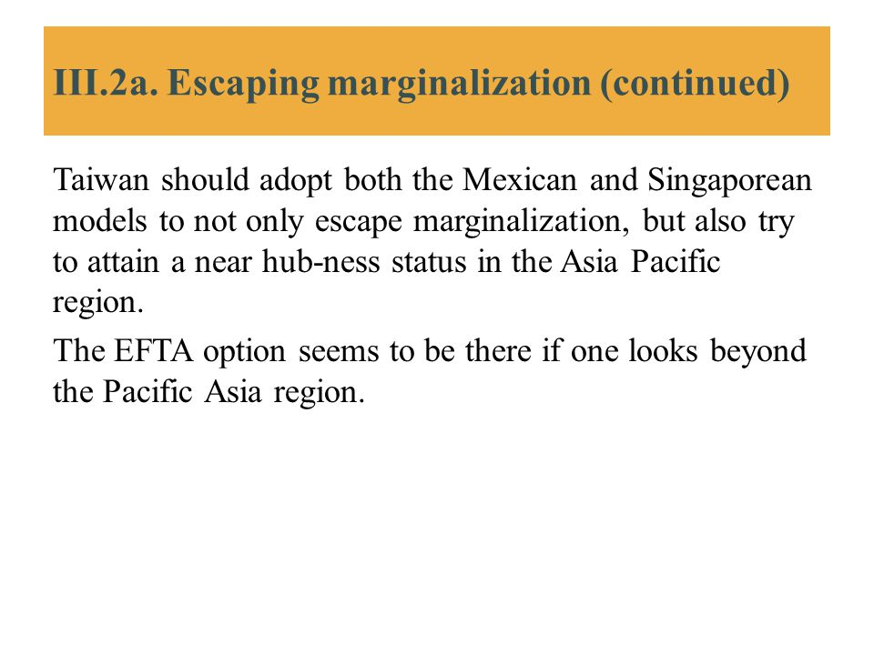 III.2a. Escaping marginalization (continued)