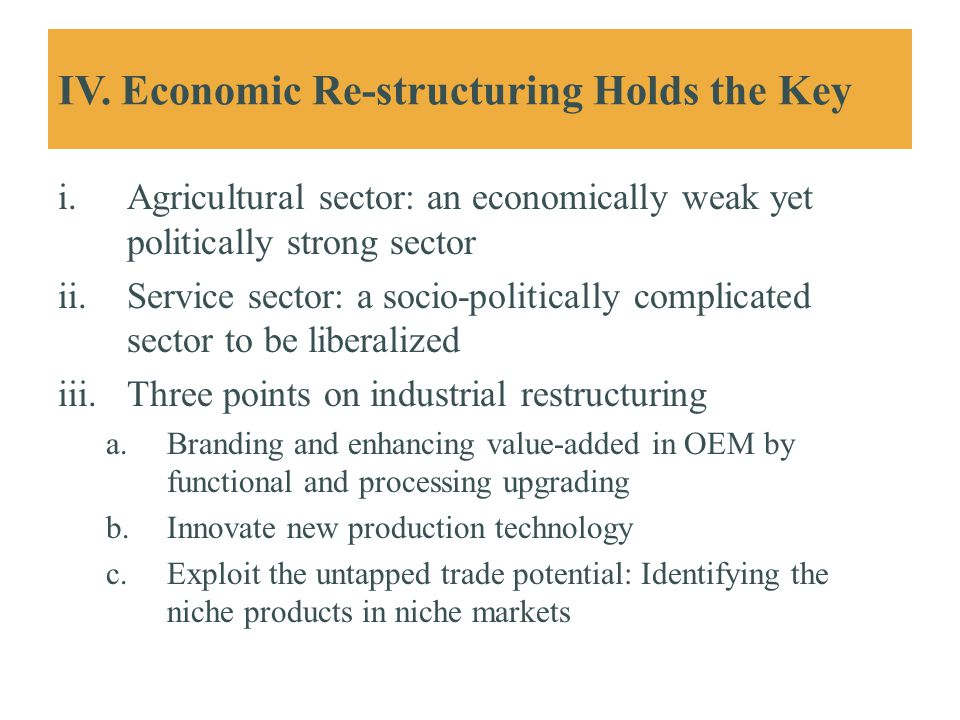 IV. Economic Re-structuring Holds the Key