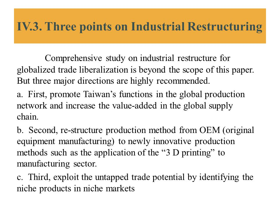 IV.3. Three points on Industrial Restructuring