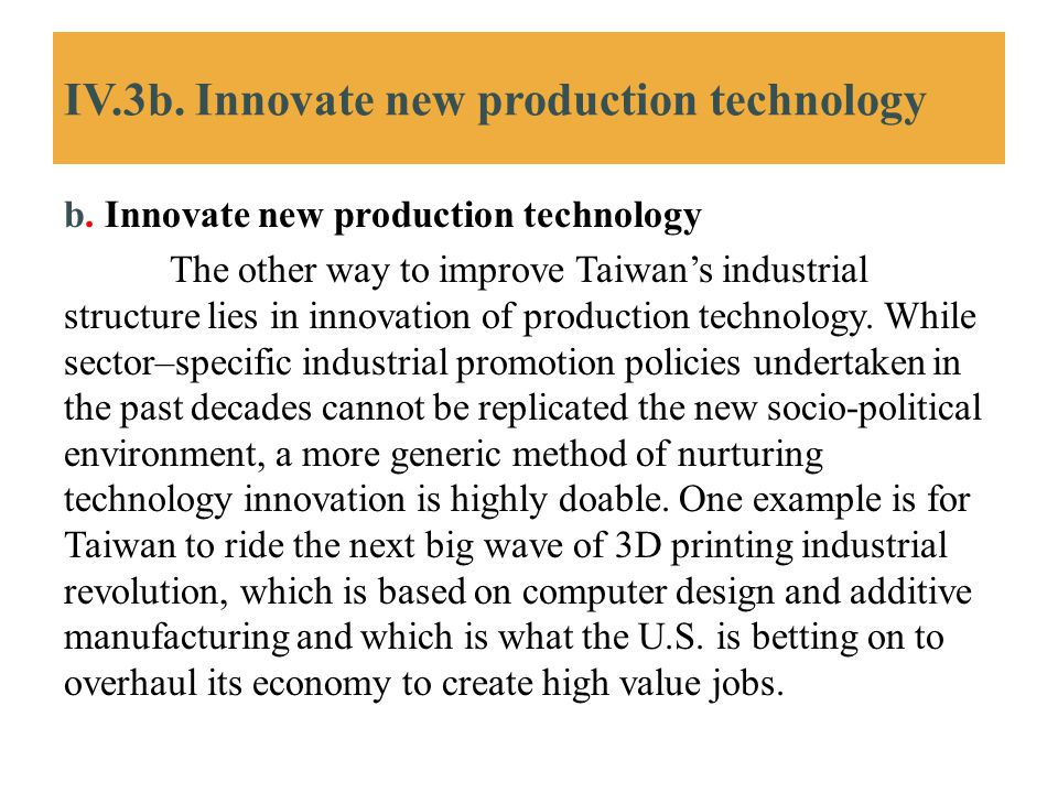IV.3b. Innovate new production technology