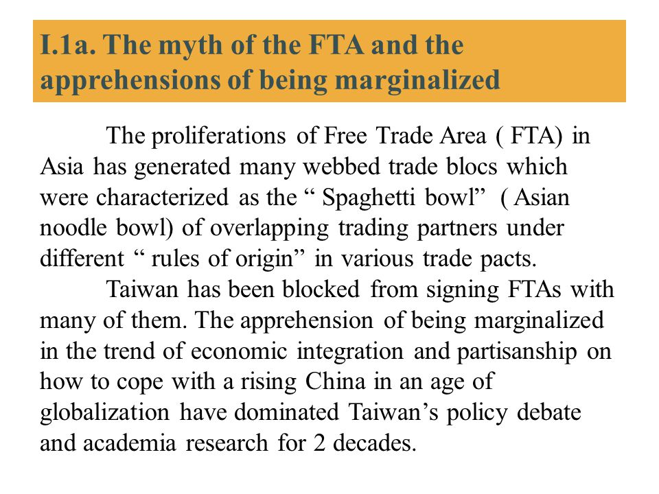 I.1a. The myth of the FTA and the apprehensions of being marginalized