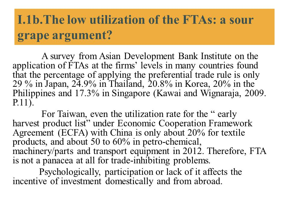 I.1b.The low utilization of the FTAs: a sour grape argument