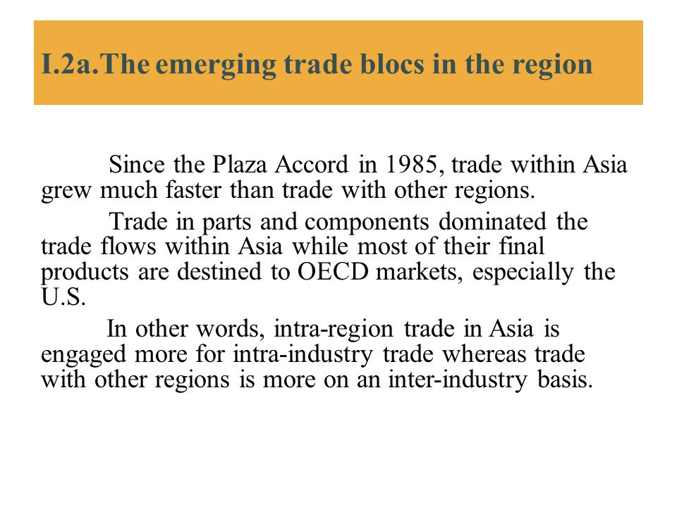 I.2a.The emerging trade blocs in the region