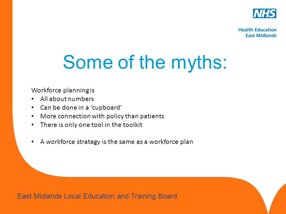 Some of the myths: Workforce planning is All about numbers