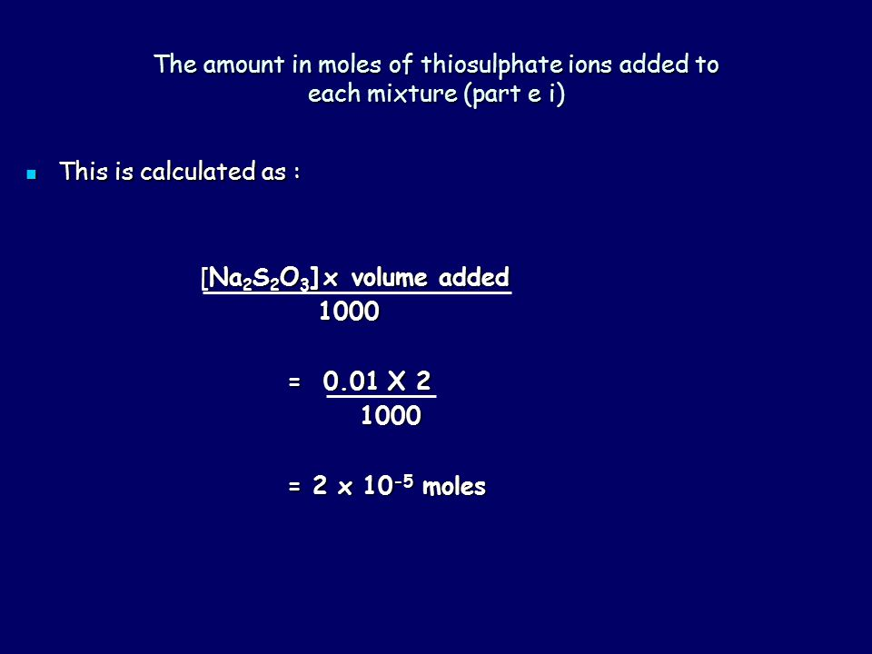 The amount in moles of thiosulphate ions added to each mixture (part e i)