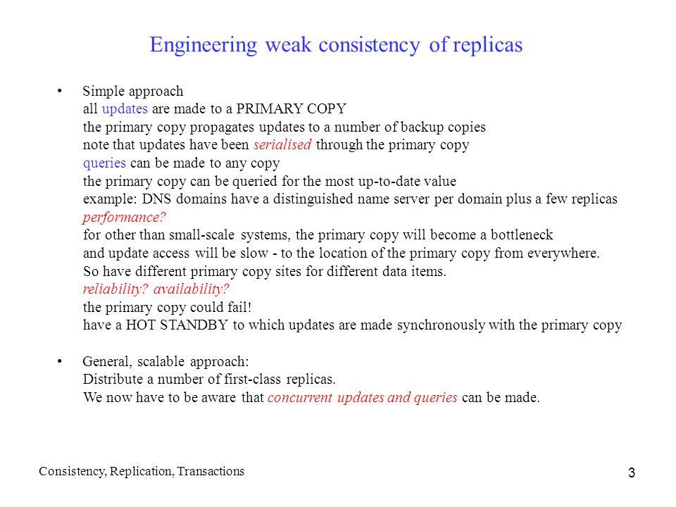 Engineering weak consistency of replicas