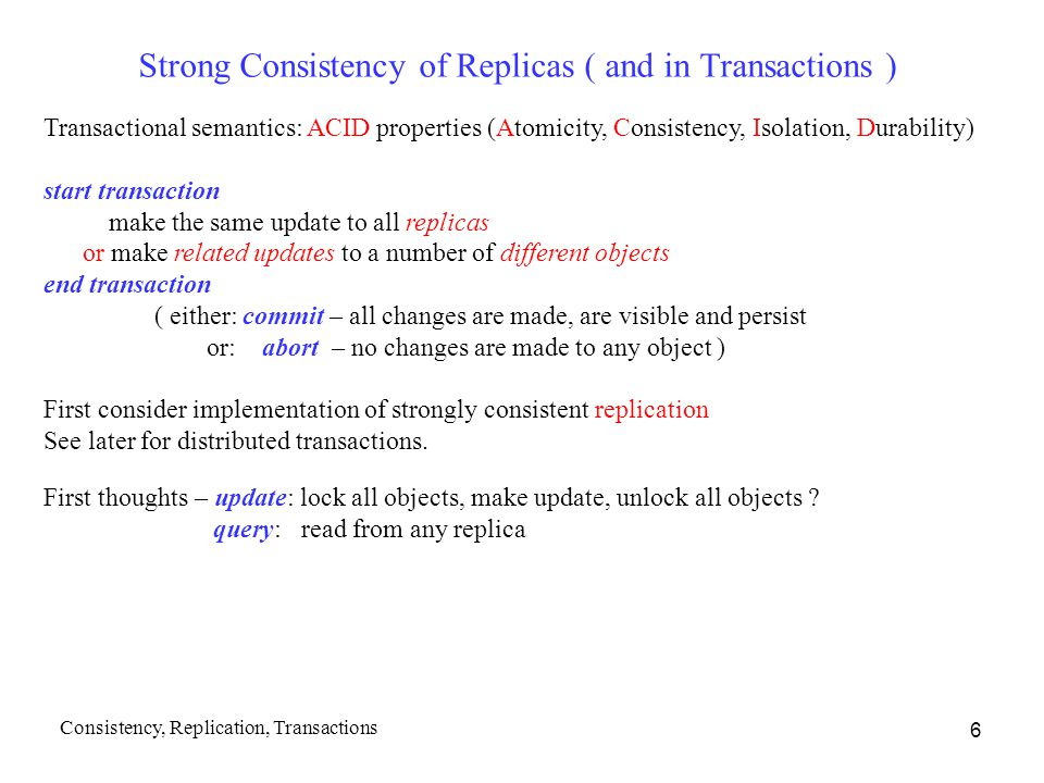 Strong Consistency of Replicas ( and in Transactions )