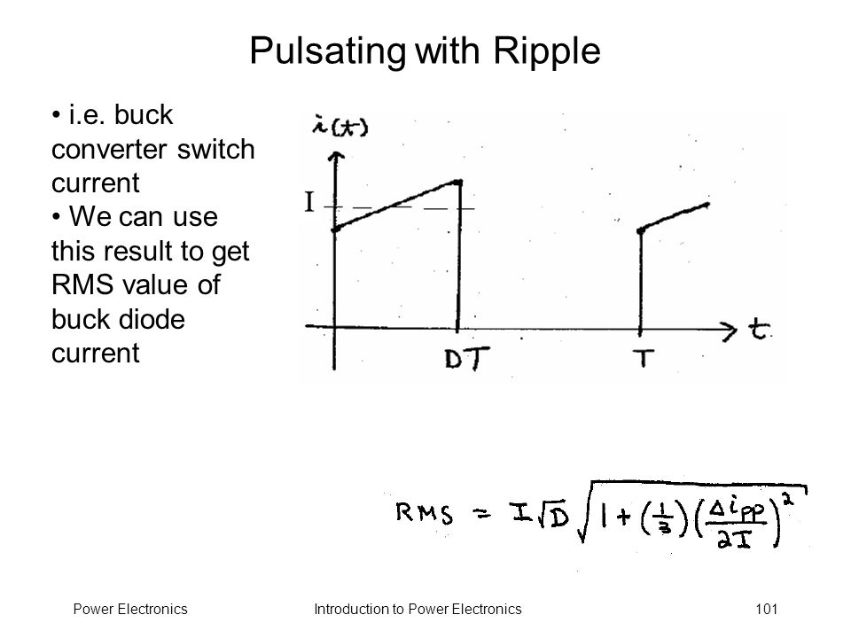 Pulsating with Ripple i.e. buck converter switch current