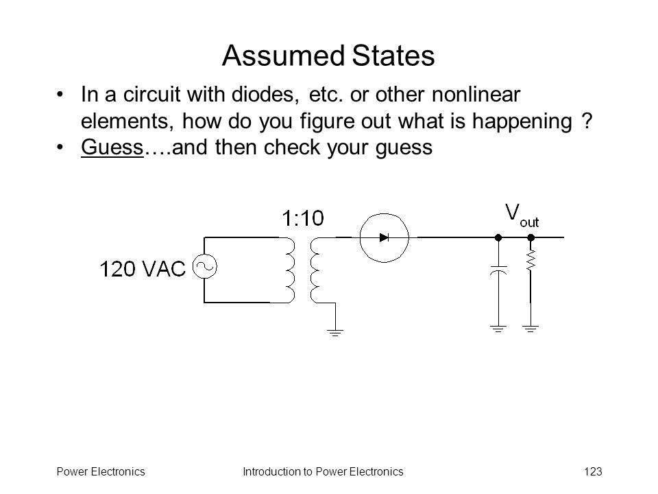 Assumed States In a circuit with diodes, etc. or other nonlinear elements, how do you figure out what is happening