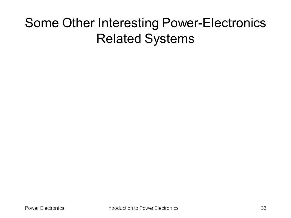Some Other Interesting Power-Electronics Related Systems