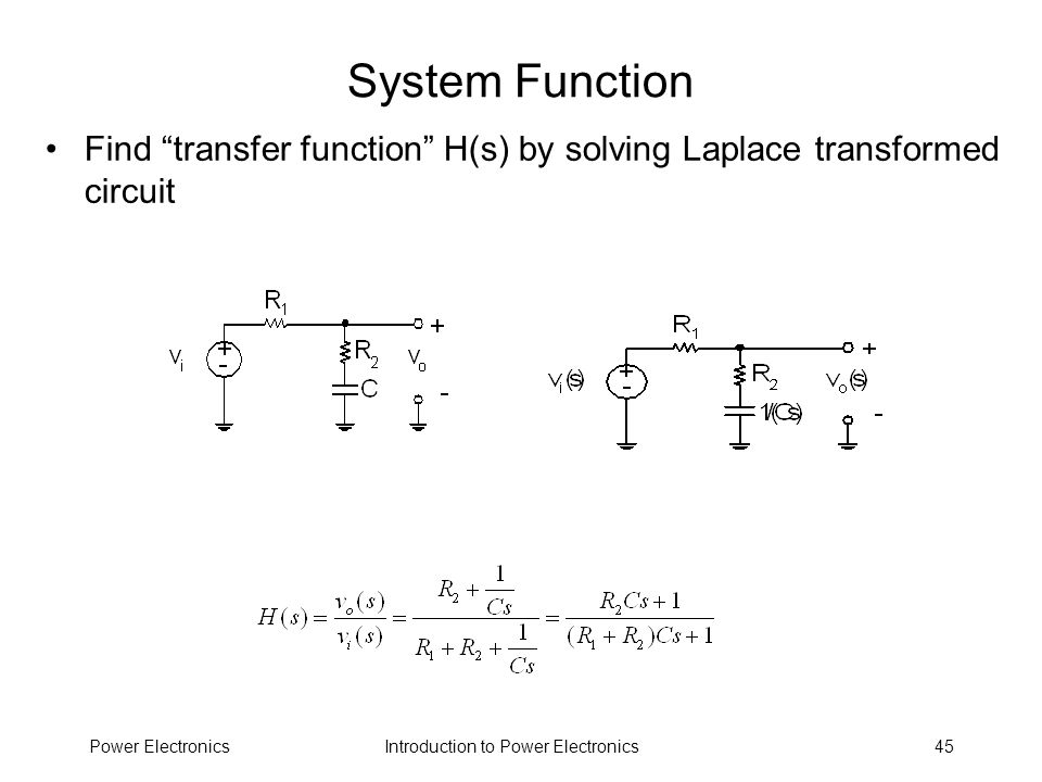 System Function Find transfer function H(s) by solving Laplace transformed circuit.