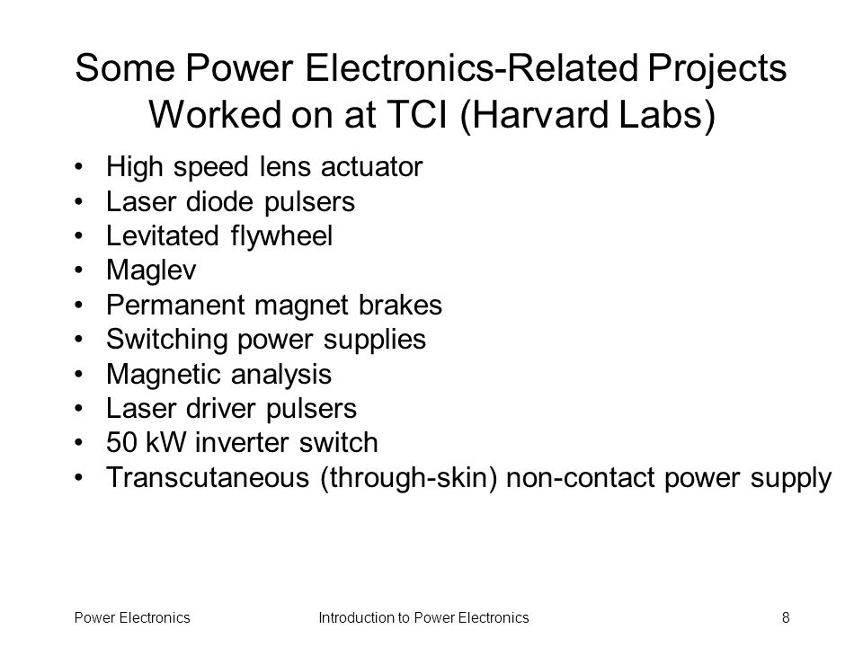 Some Power Electronics-Related Projects Worked on at TCI (Harvard Labs)