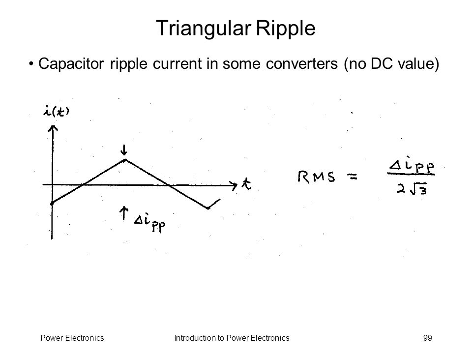 Triangular Ripple Capacitor ripple current in some converters (no DC value) Power Electronics