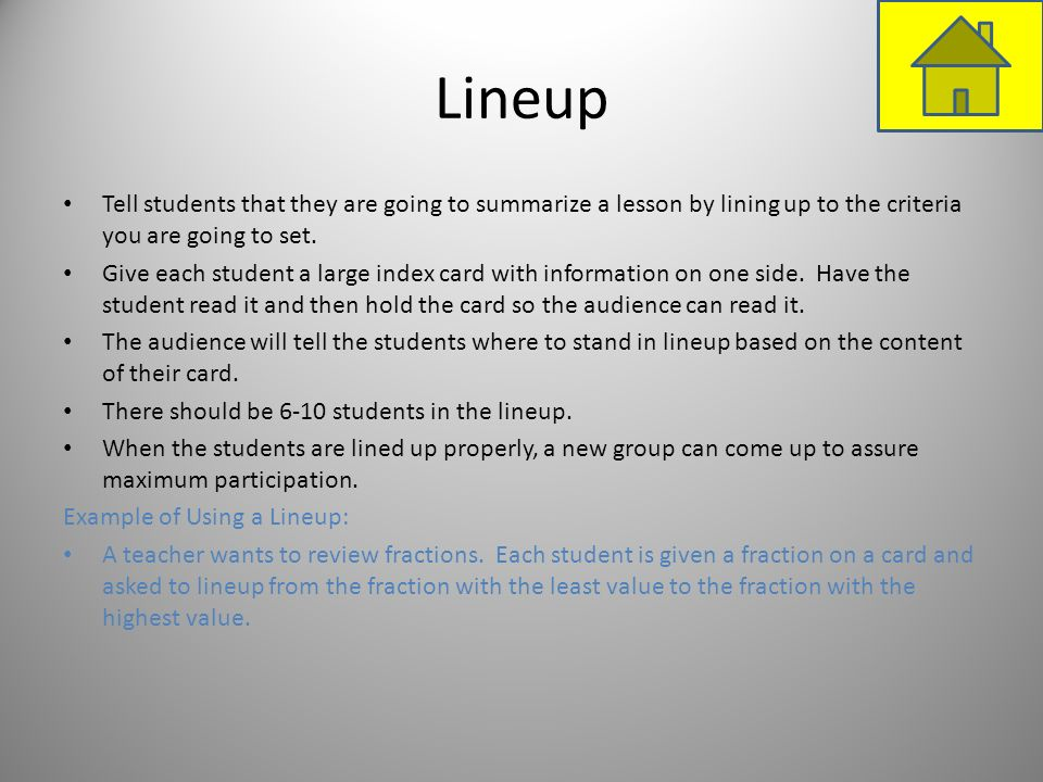 Lineup Tell students that they are going to summarize a lesson by lining up to the criteria you are going to set.