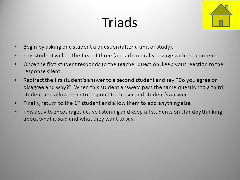 Triads Begin by asking one student a question (after a unit of study).