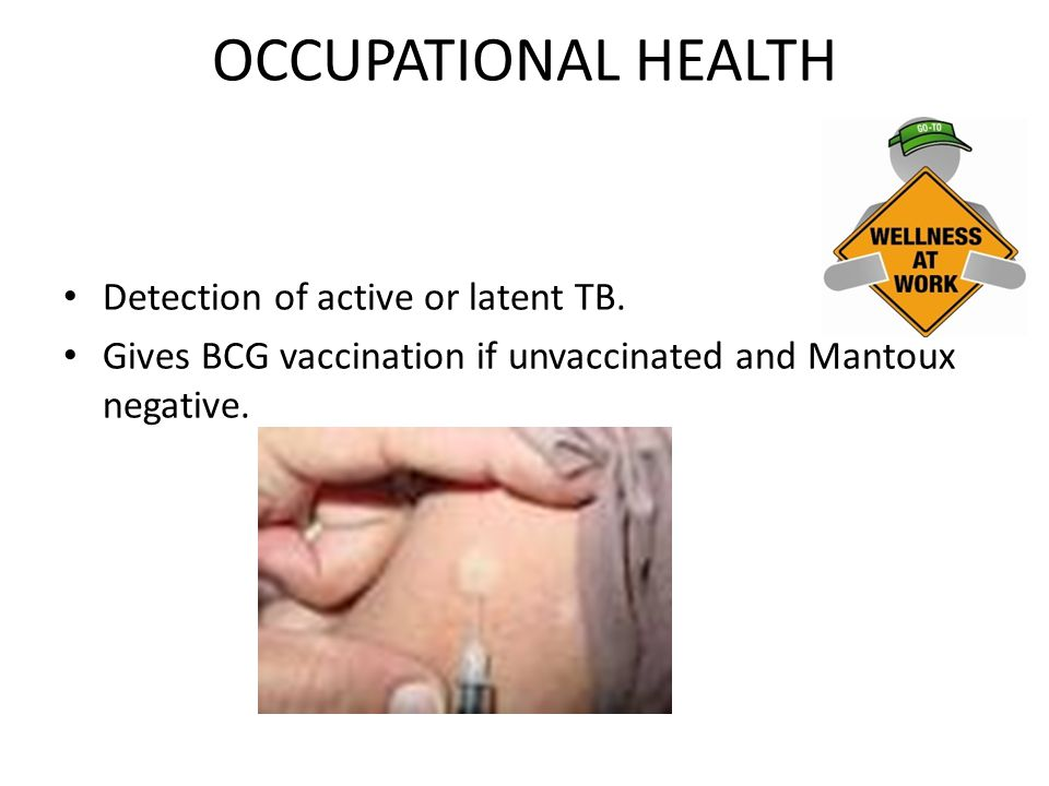 OCCUPATIONAL HEALTH Detection of active or latent TB.