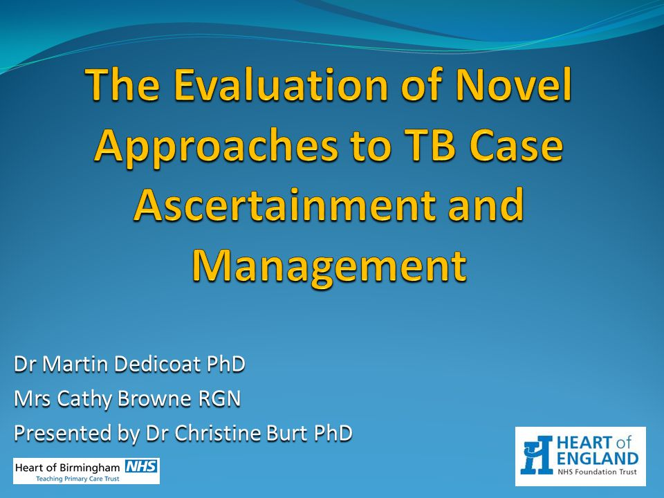 The Evaluation of Novel Approaches to TB Case Ascertainment and Management
