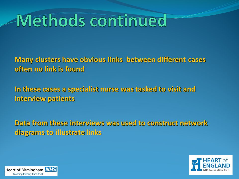 Methods continued Many clusters have obvious links between different cases. often no link is found.