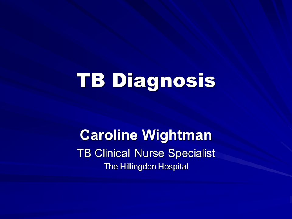 Caroline Wightman TB Clinical Nurse Specialist The Hillingdon Hospital