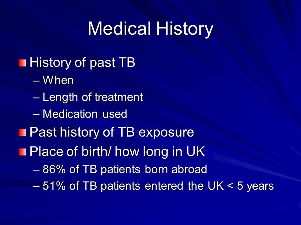 Medical History History of past TB Past history of TB exposure