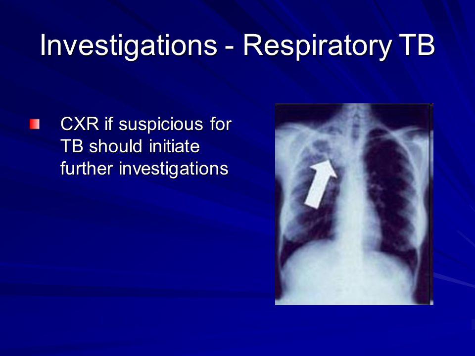 Investigations - Respiratory TB