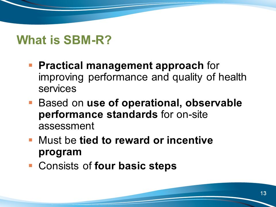 What is SBM-R Practical management approach for improving performance and quality of health services.