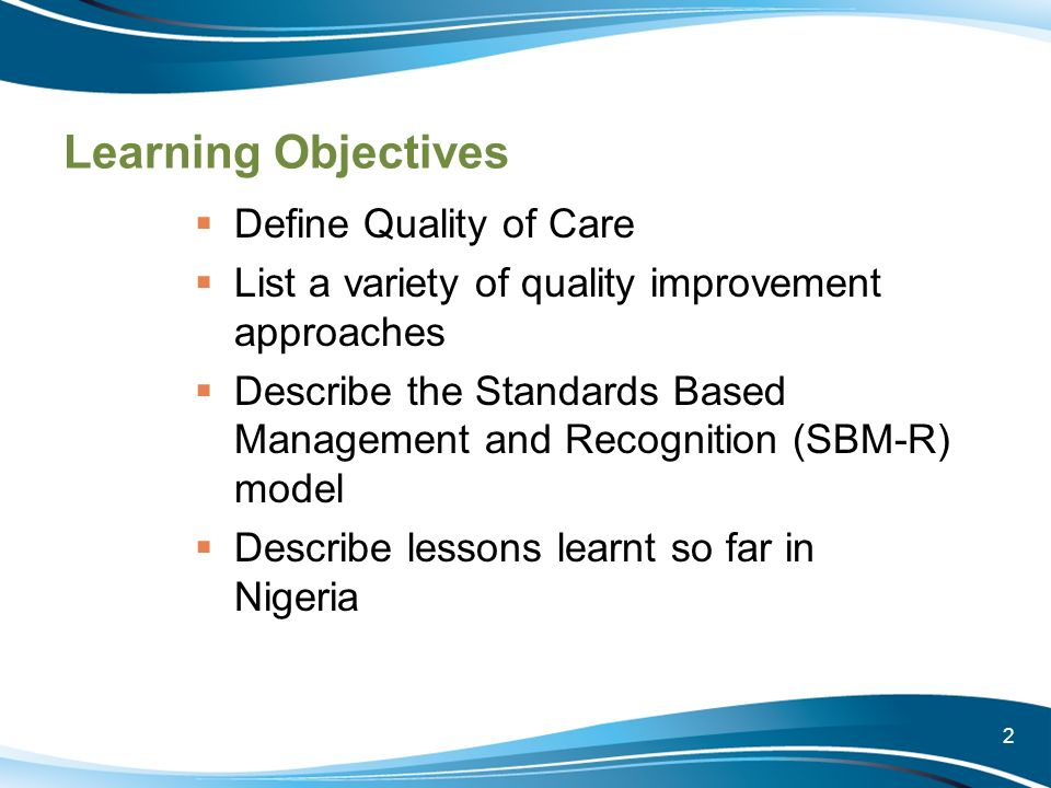 Learning Objectives Define Quality of Care