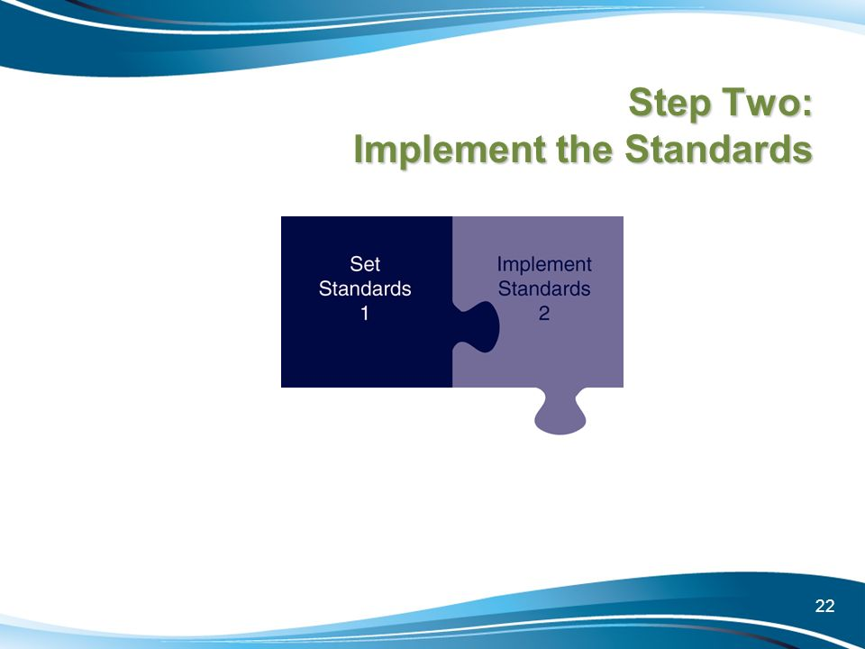 Step Two: Implement the Standards