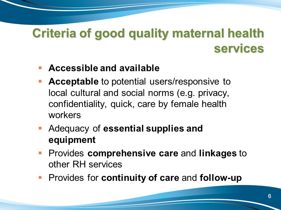 Criteria of good quality maternal health services