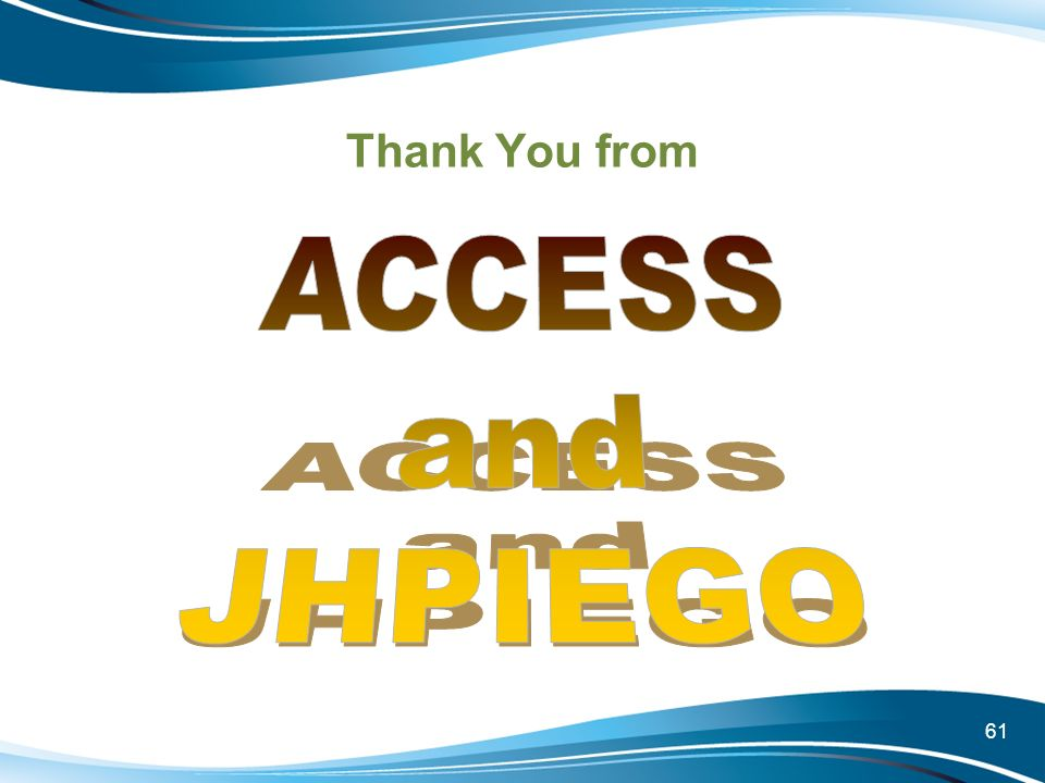 Thank You from ACCESS and JHPIEGO